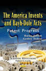 The America Invents & Bayh-Dole Acts: Patent Progress by Nova Science Publishers Inc (Paperback, 2012)