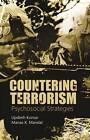 Countering Terrorism: Psychosocial Strategies by SAGE Publications India Pvt Ltd (Hardback, 2012)