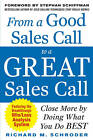 From a Good Sales Call to a Great Sales Call: Close More by Doing What You Do Best by Richard M. Schroder (Paperback, 2010)