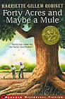Forty Acres and Maybe a Mule by Harriette Gillem Robinet (Paperback, 2000)