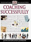 Coaching Successfully by John Eaton, Roy Johnson (Paperback, 2001)