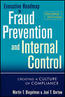 Executive Roadmap to Fraud Prevention and Internal Control: Creating a Culture of Compliance by Martin T. Biegelman, Joel T. Bartow (Hardback, 2012)