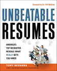 Unbeatable Resumes: Americas Top Recruiter Reveals What REALLY Gets You Hired: America's Top Recruiter Reveals What REALLY Gets You Hired by Tony Beshara (Paperback, 2011)