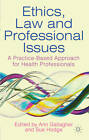 Ethics, Law and Professional Issues: A Practice-Based Approach for Health Professionals by Palgrave Macmillan (Paperback, 2012)