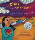 My Diary from Here to There/Mi Diario de Aqui Hasta Alla by Amada Irma Perez (Paperback / softback, 2009)