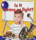 Is it Heavy or Light? by Susan Hughes (Paperback, 2012)