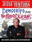 Democrips and Rebloodlicans: No More Gangs in Government by Jesse Ventura, Dick Russell (CD-Audio, 2012)
