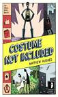 Costume Not Included: To Hell and Back, Book 2 by Matthew Hughes (Paperback, 2012)
