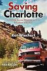 Saving Charlotte: Fumbling Across America with a Reluctant VW Bus by Kat Bacon (Paperback / softback, 2012)