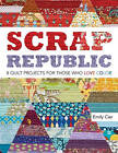 Scrap Republic: 8 Quilt Projects for Those Who Love Color by Emily Cier (Paperback, 2011)