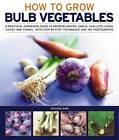 Growing Bulb Vegetables by Richard Bird (Paperback, 2010)