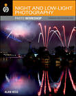 Night and Low-Light Photography Photo Workshop by Alan Hess (Paperback, 2011)