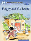Oxford Storyland Readers Level 12: Happy and the Plums by Oxford University Press (Paperback, 2004)