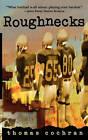 Roughnecks by Thomas Cochran (Paperback, 1999)