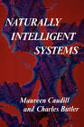 Naturally Intelligent Systems by Charles Butler, Maureen Caudill (Paperback, 1992)