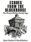 Echoes from the Blockhouse: The Thomas Harbert Family Saga by Brian Harbert, David Harbert (Paperback / softback, 2011)