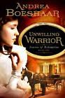 Unwilling Warrior by Andrea Kuhn Boeshaar (Paperback / softback, 2010)