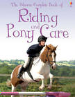 The Usborne Complete Book of Riding & Pony Care by Gill Harvey, Rosie Dickins (Paperback, 2012)