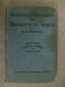 DIAGNOSIS-amp-TREATMENT-OF-DISEASES-IN-THE-TROPICS-by-HC-TROWELL-H-B-1939-1st-ED