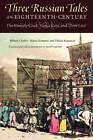 Three Russian Tales of the 18th Century: The Comely Cook, Vanka Kain, and  Poor Liza by Mikhail Chulkov, Nikolai Karamzin, Matvei Komarov (Paperback, 2012)