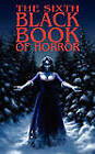 The Sixth Black Book of Horror by Mortbury Press (Paperback, 2010)
