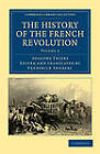 The History of the French Revolution by Adolphe Thiers (Paperback, 2011)