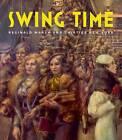 Swing Time: Reginald Marsh and Thirties New York by Barbara Haskell (Hardback, 2012)