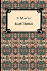In Morocco by Edith Wharton (Paperback / softback, 2012)