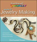 More Teach Yourself Visually Jewelry Making: Techniques to Take Your Projects to the Next Level by Chris Franchetti Michaels (Paperback, 2012)