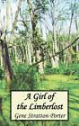 A Girl of the Limberlost by Gene Stratton-Porter (Hardback, 2010)