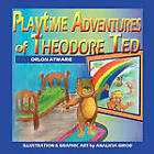 Playtime Adventures of Theodore Ted by Orlon Atwarie (Paperback / softback, 2010)