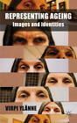 Representing Ageing: Images and Identities by Palgrave Macmillan (Hardback, 2012)