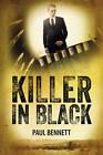 Killer in Black by Paul Bennett (Hardback, 2013)