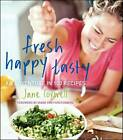 Fresh Happy Tasty: An Adventure in 100 Recipes by Jane Coxwell (Hardback, 2013)