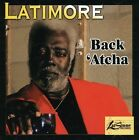 Back 'Atcha by Latimore (CD, Nov-2007, K.E.S.)