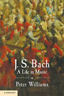 J.S. Bach: A Life in Music by Dr. Peter Williams (Paperback, 2011)