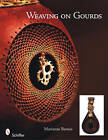 Weaving on Gourds by Marianne Barnes (Paperback, 2010)