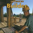 I Want to be a Builder by Dan Liebman (Paperback, 2003)
