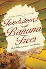 Tombstones and Banana Trees by Medad Birungi (Paperback, 2011)