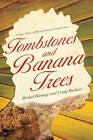 Tombstones and Banana Trees by Medad Birungi (Paperback, 2011)