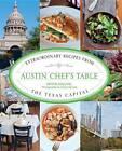 Austin Chef's Table: Extraordinary Recipes from the Texas Capital by Crystal Esquivel (Hardback, 2013)
