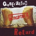 Disrupters - Generation Retard (2011)