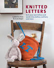 Knitted Letters: Knit Your Own Letters and Words into Clothes, Cushions and More by Erssie Major, Catherine Hirst (Paperback, 2013)