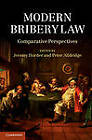 Modern Bribery Law: Comparative Perspectives by Cambridge University Press (Hardback, 2013)