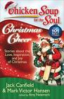 Chicken Soup for the Soul: Christmas Cheer: Stories About the Love, Inspiration, and Joy of Christmas by Mark Victor Hansen, Jack Canfield (Paperback, 2008)