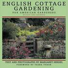 English Cottage Gardening: For American Gardeners by Margaret Hensel (Hardback, 2000)