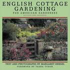 English Cottage Gardening: For American Gardeners by Margaret Hensel (Hardback, 2000)