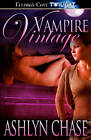 Vampire Vintage by Ashlyn Chase (Paperback / softback, 2009)