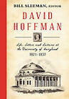 David Hoffman: Life Letters and Lectures at the University of Maryland 1821-1837. by Lawbook Exchange, Ltd. (Hardback, 2011)