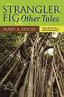 The Strangler Fig and Other Tales: Field Notes of a Conservationist by Mary A. Hood (Paperback, 2004)